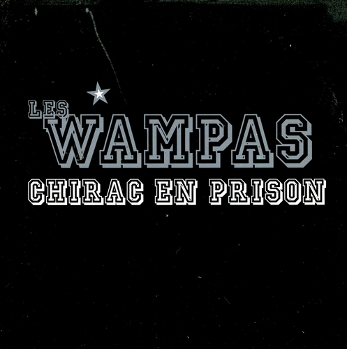 LES WAMPAS - Chirac en prison - CD single
