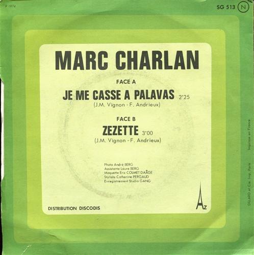 Marc Charlan - Je Me Casse A Palavas / Zézette