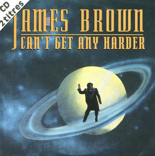 JAMES BROWN - Can't get any harder - CD single