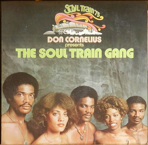 "Soul Train Gang - Don Cornelius Presents The Soul Train Gang- 12"" 33rpm Lp Vinyl Usa"