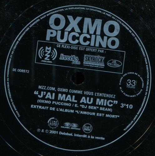 OXMO PUCCINO - J'ai Mal Au Mic - 7inch x 1