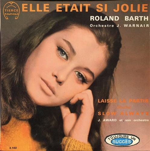 ROLAND BARTH - Elle Etait Si Jolie - 45T x 1