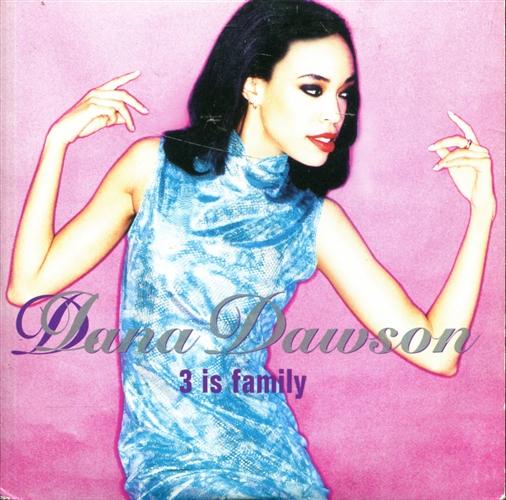 DANA DAWSON - 3 is family - CD single