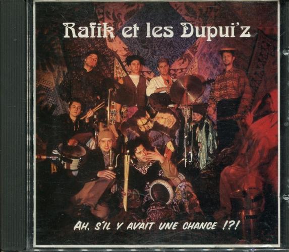 RAFIK ET LES DUPUI'Z - Ah S'il Y Avait Une Chance !?! - CD Maxi