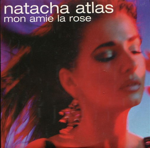 NATACHA ATLAS - Mon Amie La Rose - CD single