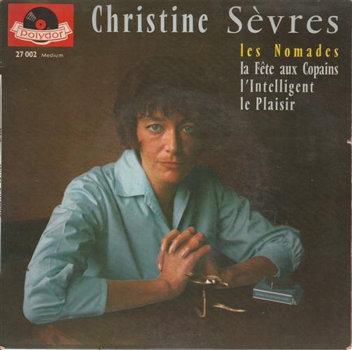 CHRISTINE SÈVRES - Les Nomades - 45T x 1