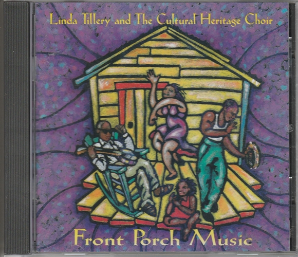 LINDA TILLERY AND THE CULTURAL HERITAGE CHOIR - Front Porch Music - CD