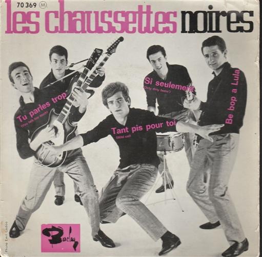 LES CHAUSSETTES NOIRES - Tu Parles Trop - 45T x 1